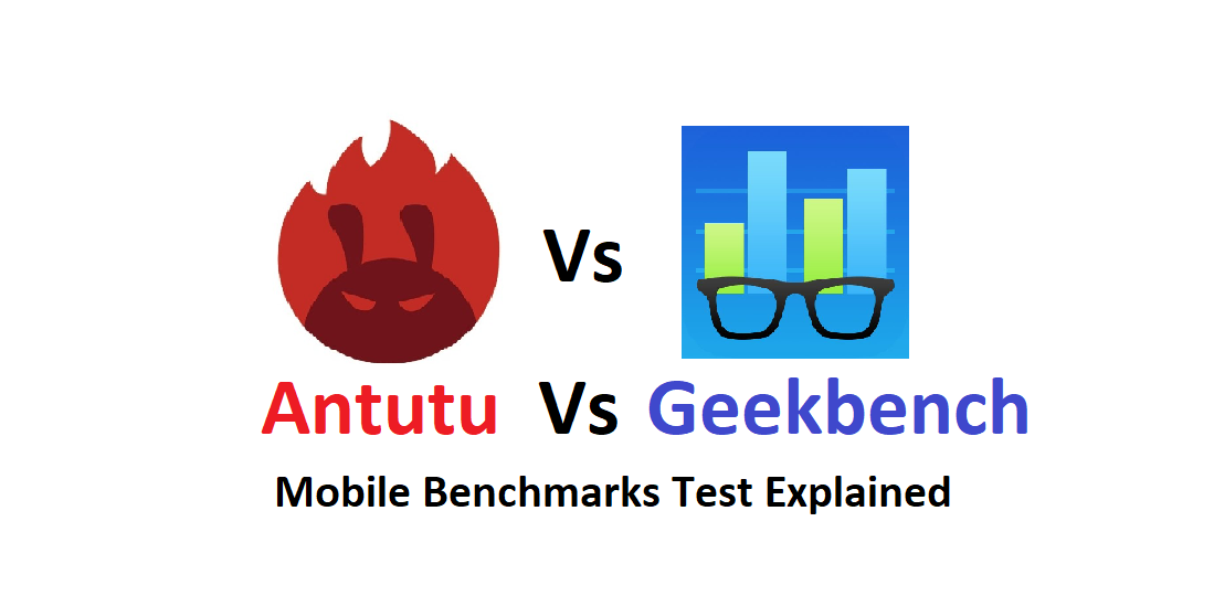 Antutu and Geekbench: All you need to know about smartphone benchmark scores