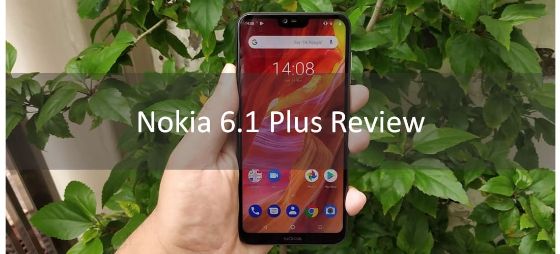 Nokia 6.1 Plus Review: Gorgeous Midrange Phone with Great Performance